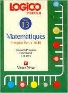 Vinisenzatrucco.it Logico Piccolo Matematiques Comptar Fins A 20 I Fitxer 13 Cicle I Nicial (6 - 8 Anys) Image