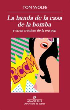 Descargas de libros mp3 gratis LA BANDA DE LA CASA DE LA BOMBA 9788433976239  de TOM WOLFE (Spanish Edition)