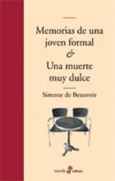 Descargar ebooks en formato epub gratis MEMORIAS DE UNA JOVEN FORMAL Y UNA MUERTE MUY DULCE de SIMONE DE BEAUVOIR