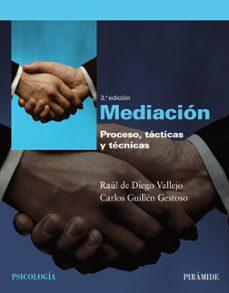 mediacion: proceso, tacticas y tecnicas-raul de diego vallejo-carlos guillen gestoso-9788436824339