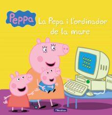 Relaismarechiaro.it La Pepa I L Ordinador De La Mare (La Porqueta Pepa. Primeres Lectures 15) Image