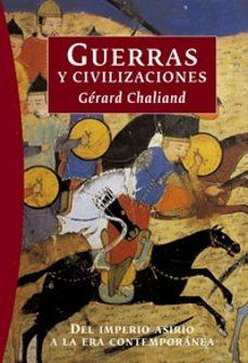 Chapultepecuno.mx Guerras Y Civilizaciones: Del Imperio Asirio A La Era Contemporan Ea Image