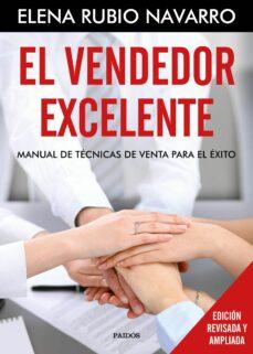 el vendedor excelente: manual de tecnicos de venta para el exito-elena rubio-9788449332739