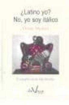 Javiercoterillo.es Latino Yo - No, Yo Soy Italico: Es Español No Es Hijo Del Latin Image