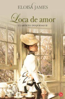 loca de amor (cuarteto duquesas ii)-eloisa james-9788466321839