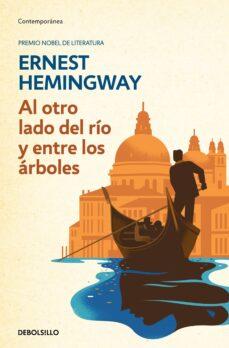Descargar libros en ipad 3 AL OTRO LADO DEL RIO Y ENTRE LOS ARBOLES de ERNEST HEMINGWAY (Spanish Edition) 9788466337939