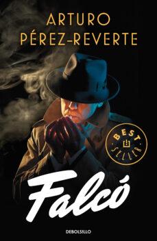 Descarga gratuita de teléfonos móviles Ebooks. FALCÓ (SERIE FALCÓ 1) PDB de ARTURO PEREZ-REVERTE (Literatura española) 9788466343039