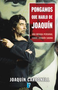 pongamos que hablo de joaquín (ebook)-joaquin carbonell-9788466649339