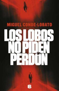 Descargar el libro de texto pdf LOS LOBOS NO PIDEN PERDÓN 9788466665339 RTF DJVU CHM (Literatura española)
