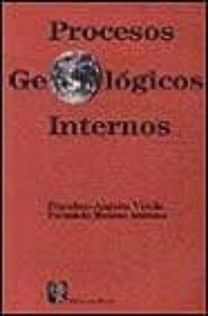 procesos geologicos internos-francisco anguita virella-fernando moreno serrano-9788472070639