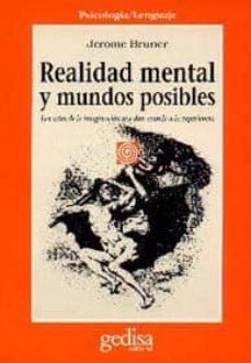 Inmaswan.es Realidad Mental Y Mundos Posibles: Los Actos De La Imaginacion Qu E Dan Sentido A La Experiencia Image