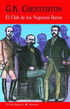 Google libros y descarga EL CLUB DE LOS NEGOCIOS RAROS (2ª ED.)  de GILBERT KEITH CHESTERTON (Literatura española)