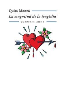 la magnitud de la tragedia (2ª ed.)-quim monzo-9788477274339