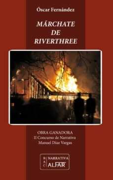 E-libros gratis para descargar para kindle MÁRCHATE DE RIVERTHREE 9788478985739