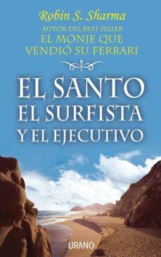 el santo, el surfista y el ejecutivo-robin s. sharma-9788479535339