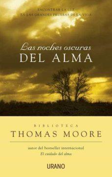 las noches oscuras del alma: encontrar la luz en las grandes prue bas de la vida-thomas moore-9788479536039