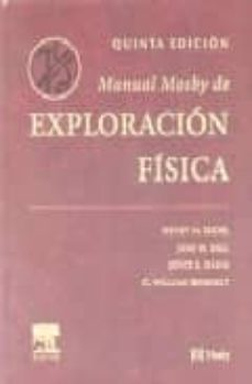 MANUAL MOSBY DE EXPLORACION FISICA (3ª ED.) - H. M. SEIDEL |