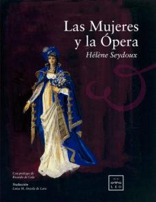 las mujeres y la ópera (ebook)-helene seydoux-9788483566534