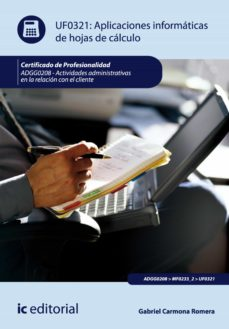aplicaciones informáticas de hojas de cálculo. adgg0208 - actividades administrativas en la relación con el cliente (ebook)-gabriel carmona romera-9788483648339