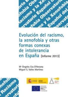 Titantitan.mx Evolucion Del Racismo Y La Xenofobia: Informe 2013 Y Otras Formas Conexas De Intolerancia En España (Incluye Cd-rom) Image