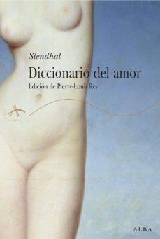 Descargar ebooks google android DICCIONARIO DEL AMOR de STENDHAL 9788484284239 in Spanish