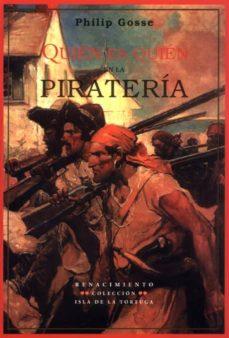quien es quien en la pirateria: hechos singulares de las vidas y muertes de los piratas y bucaneros-philip gosse-9788484721239