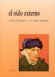 Descargas de libros electrónicos gratis para iPad 2 EL OIDO EXTERNO (Literatura española) 9788484730439 ePub de LUIS MARIA GIL-CARCEDO GARCIA