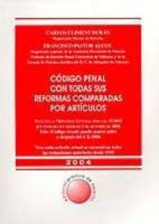 Descargar CODIGO PENAL CON TODAS SUS REFORMAS COMPARADAS POR ARTICULOS gratis pdf - leer online