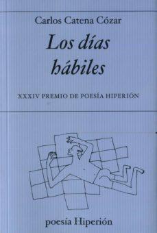 Descargar libros electrónicos google pdf LOS DIAS HABILES  9788490021439