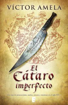 el cátaro imperfecto (ebook)-victor amela-9788490193839