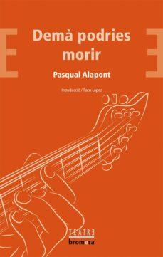 Libro en línea gratis descargar pdf DEMA PODRIES MORIR de PASQUAL ALAPONT 9788490266939 (Literatura española)