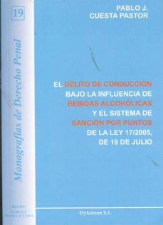 el delito de conducción bajo la influencia de bebidas alcohólicas y el sistema de sanción por puntos (ebook)-pablo j. cuesta pastor-9788490312339
