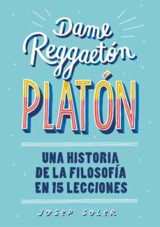 Inmaswan.es Dame Reggaeton, Platon: Una Historia De La Filosofia En 15 Lecciones Image