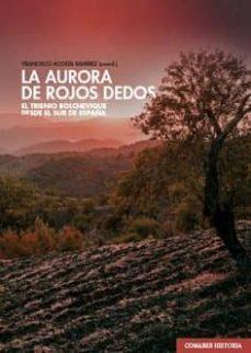 Descargas de libros electrónicos gratis para el iPad 3 LA AURORA DE ROJOS DEDOS 9788490458839 PDF DJVU RTF en español de FRANCISCO ACOSTA RAMIREZ