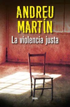 la violencia justa-andreu martin-9788490566039