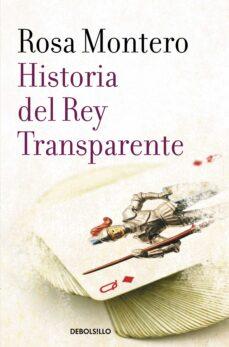 historia del rey transparente-rosa montero-9788490629239