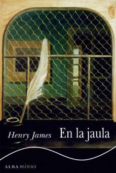 Libros de descargas gratuitas de audio. EN LA JAULA RTF PDF de HENRY JAMES