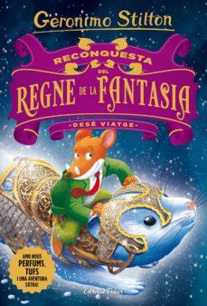 Emprende2020.es Reconquesta Del Regne De La Fantasia: Dese Viatge(geronimo Stilton) Image