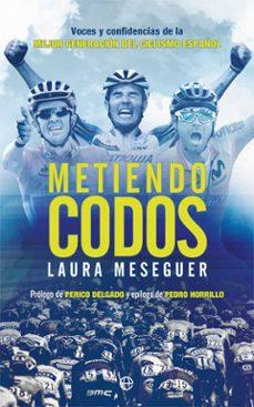 Bressoamisuradi.it Metiendo Codos. Voces Y Confidencias De La Mejor Generación Del C Iclismo Español Image
