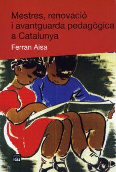 Cdaea.es Mestres, Renovacio I Avantguarda Pedagogica A Catalunya Image