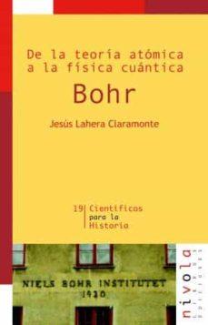 de la teoria atomica a la fisica cuantica. bohr (2ª ed.)-jesus lahera claramonte-9788492493739