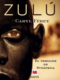 zulú (ebook)-caryl ferey-9788492695539