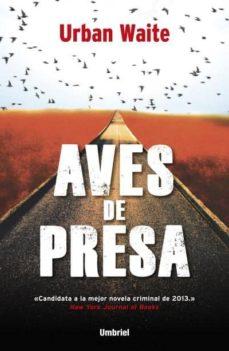 Descargar ebooks a iphone AVES DE PRESA de URBAN WAITE en español 9788492915439 iBook FB2