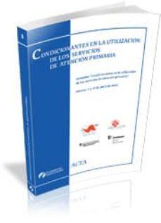 Descargar kindle books para ipad y iphone CONDICIONANTES EN LA UTILIZACION DE LOS SERVICIOS DE ATENCION PRI MARIA de CARME SAURINA en español  9788493434939