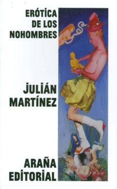 erótica de los nohombres-julian martinez-9788493799939