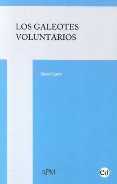 Descarga electronica de libros LOS GALEOTES VOLUNTARIOS 9788494185939 PDF