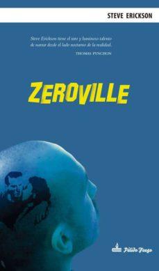 Búsqueda y descarga gratuita de libros electrónicos en pdf ZEROVILLE PDB DJVU FB2 en español de STEVE ERICKSON