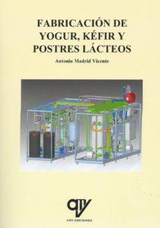 fabricación de yogur, kéfir y postres lácteos-antonio madrid vicente-9788494891939