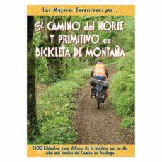 el camino del norte y primitivo en bicileta de montaña-carlos orts-9788495368539