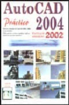 AUTOCAD 2004 PRACTICO (INCLUYE VERSION 2002) - JORDI CROS FERRANDIZ |